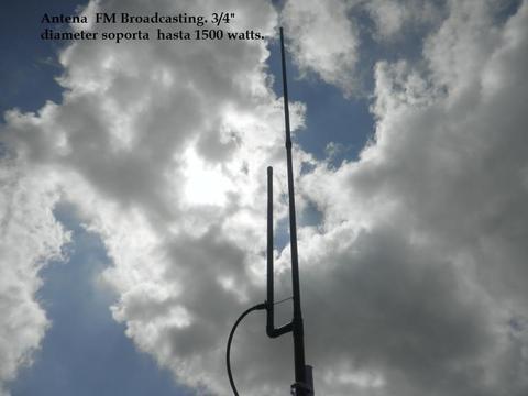 Antena FM, Transmisión Broadcasting, soporta hasta 1500 W. 88108 MHZ